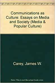 As communication culture culture essay media media popular society
