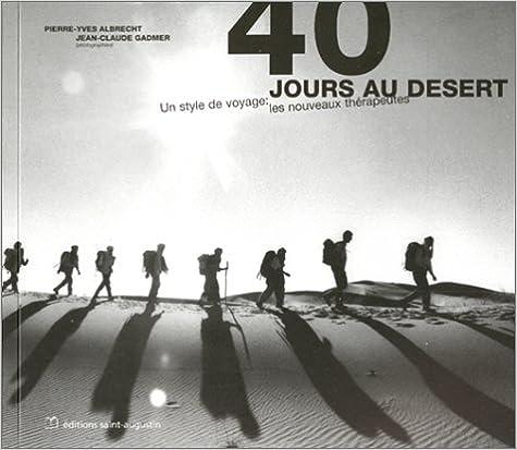 Livre 40 jours au désert. Un style de voyage : les nouveaux thérapeutes pdf