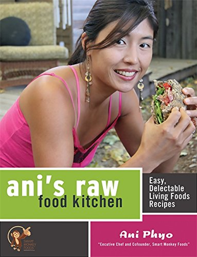 Ani's Raw Food Kitchen: Easy, Delectable Living Foods - Raw Kitchen