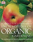 Rodale's Illustrated Encyclopedia of Organic Gardening, , 0789489082
