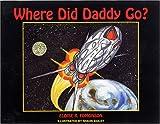 Where did daddy Go?, Eloise R. Edmonson, 0533150728