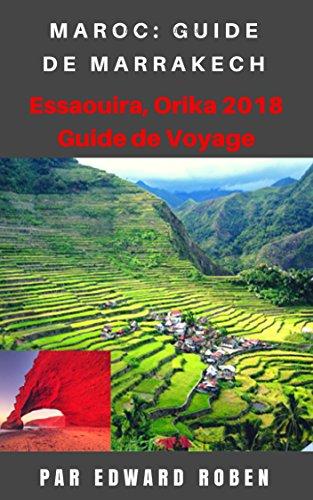 Maroc: Guide de Marrakech, Essaouira, Orika (2018) Guide de Voyage (French Edition)