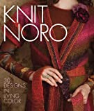 Knit Noro: 30 Designs in Living Color (Knit Noro Collection)