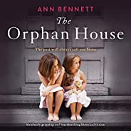 The Orphan House: Absolutely Gripping and Heartbreaking Historical Fiction