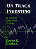 img - for On Track Investing: A Guide to Simulation Trading book / textbook / text book