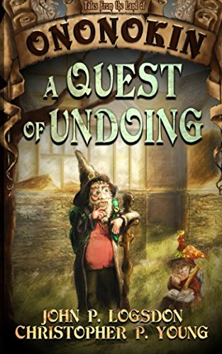 A Quest of Undoing (Tales from the Land of Ononokin) (Volume 1)