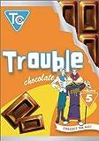 Trouble Chocolate: Volume 5 (ep.17-20)
