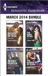 Harlequin Romantic Suspense March 2014 Bundle: Degree of Risk\Deadly Hunter\The Rome Affair\The Burden of Desire
