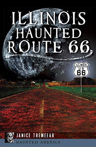 Illinois Haunted Route 66 (Haunted America) ()