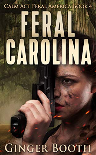 Feral Carolina (Calm Act Feral America Book 4) by [Booth, Ginger]