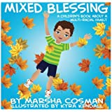 Mixed Blessing: A Children's Book About a Multi-Racial Family