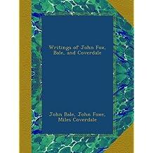 Writings of John Fox, Bale, and Coverdale