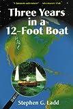 Three Years in a Twelve-Foot Boat