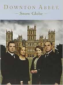 Downton Abbey Snow Globe (Deluxe Mega Kit) Paperback – November 18