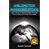 Unlimited Possibilities: Forever Change Your Destructive Beliefs to Break Free From Your Past and Live The Life of Your Dreams