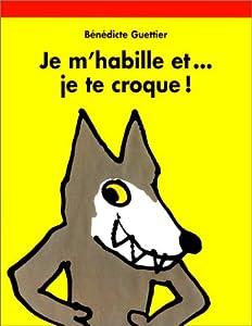 """Afficher """"Je m'habille et... je te croque !"""""""