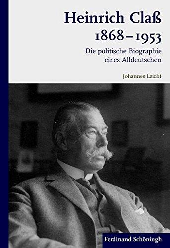 Heinrich Claß 1868-1953. Die politische Biographie eines Alldeutschen