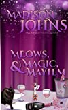 Meows, Magic, & Mayhem (Lake Forest Witches) (Volume 4)