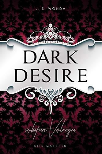 Dark Desire: Verbotenes Verlangen (Dark Prince - Band 2)