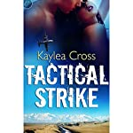 Tactical Strike | Kaylea Cross