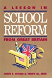 A Lesson in School Reform from Great Britain, Chubb, John E. and Moe, Terry M., 0815714114