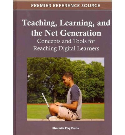 [ TEACHING, LEARNING, AND THE NET GENERATION: CONCEPTS AND TOOLS FOR REACHING DIGITAL LEARNERS Hardcover ] Ferris, Sharmila Pixy ( AUTHOR ) Oct - 28 - 2011 [ Hardcover ]