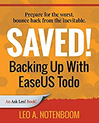 Saved! Backing Up With EaseUS Todo: Prepare for the worst - Bounce back from the inevitable