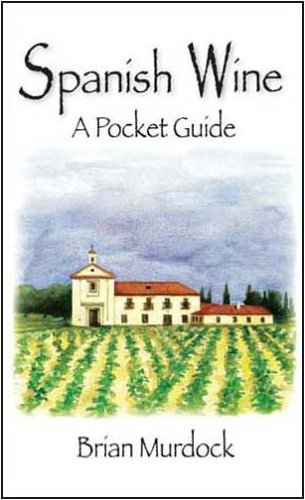 Spanish Wine: A Pocket Guide by Brian Murdock