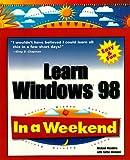 Learn Windows 98 in a Weekend, Michael Meadbra, 0761512969