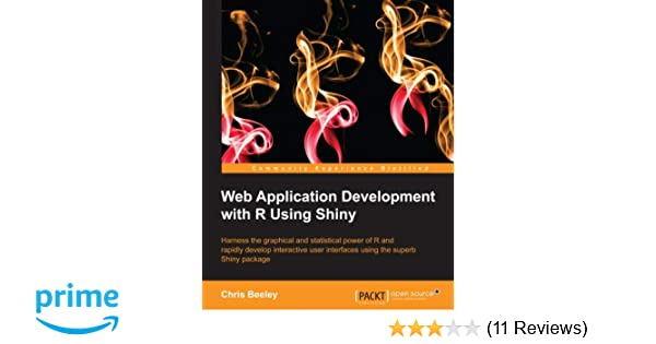 Web Application Development with R Using Shiny: Chris Beeley