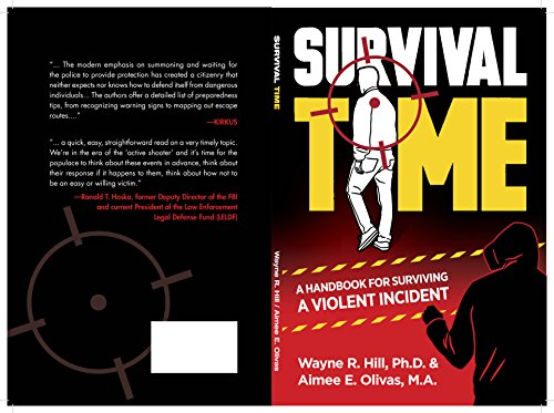 Survival Time: A Handbook for Surviving a Violent Incident by [Hill, Wayne, Olivas, Aimee]