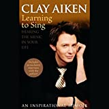 kirby clay - Learning to Sing: Hearing the Music in Your Life