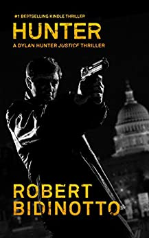 HUNTER: A Dylan Hunter Justice Thriller (Dylan Hunter Thrillers Book 1) by [Robert Bidinotto]