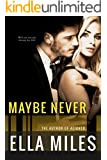 Maybe Never (Maybe Series Book 2)