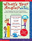 What's Your Angle? and 9 More Math Games, Laura Meiselman, 0439437628