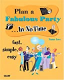 Plan a Fabulous Party in No Time, Tamar Love, 0789732211