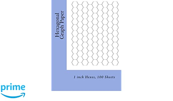 Perfect Hexagonal Graph Paper: 1 Inch Hexes, 100 Sheets: Paul M Fleury:  9781495434204: Books   Amazon.ca