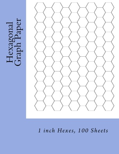 Hexagonal Graph Paper: 1 inch Hexes, 100 Sheets