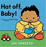 Hat off, Baby!, Jan Ormerod, 0764155423