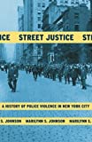 img - for Street Justice: A History of Police Violence in New York City book / textbook / text book