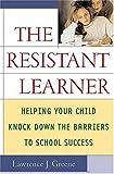 The Resistant Learner, Lawrence J. Greene, 0312319193