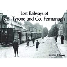Lost Railways of Co.Tyrone and Co.Fermanagh