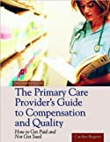 img - for The Primary Care Provider's Guide to Compensation and Quality (text only) 2nd(Second) edition by C. Buppert book / textbook / text book