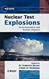 img - for Nuclear Test Explosions, Scope 59: Environmental and Human Impacts (SCOPE Series) book / textbook / text book