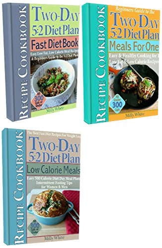 The Best Two-Day 5:2 Diet Plan Weight Loss Recipes Cookbook Set: Fast Diet Book, Low Calorie Meals, Meals For One under 300 calories, Easy 500 Calorie ... Tips (The Best 5:2 Fast Diet Recipes 6)