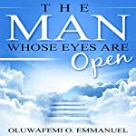 The Man Whose Eyes Are Open | Oluwafemi O. Emmanuel