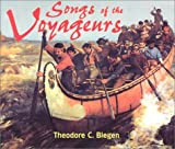 Songs of the Voyageurs, Blegen, Theodore C., 0873513614