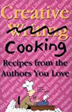 Creative Writing Cooking, Writers Group of the Triad Staff, 1878086308
