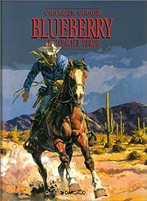 Blueberry, tome 4 : Le Cavalier perdu par Giraud