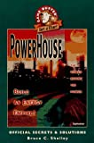 PowerHouse Official Secrets and Solutions, Bruce Shelley, 0761502319
